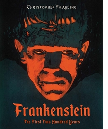 Frankenstein: The First Two Hundred Years