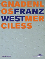 Franz West: Merciless