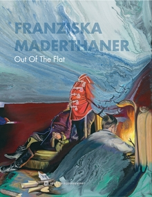Franziska Maderthaner: Out of the Flat