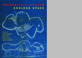 Frederick J. Kiesler: Endless Space