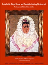 Frida Kahlo, Diego Rivera, And Twentieth-Century Mexican Art