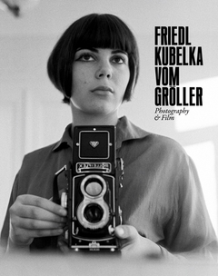 Friedl Kubelka vom Gröller: Photography & Film