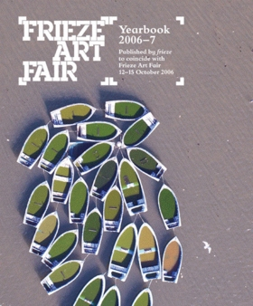 Frieze Art Fair Yearbook 2006-7