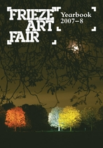 Frieze Art Fair Yearbook 2007-8