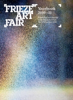 Frieze Art Fair Yearbook 2010-11