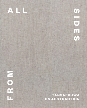 From All Sides: Tansaekhwa on Abstraction