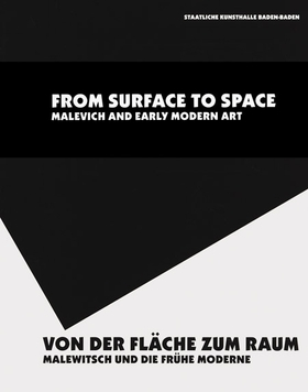 From Surface To Space, Malevich & Early Modern Art