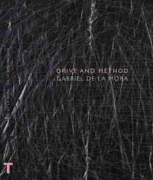 Gabriel de la Mora: Drive and Method