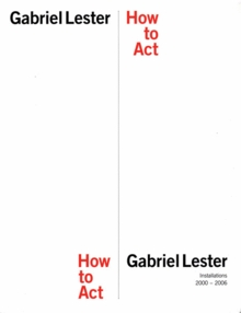 Gabriel Lester: How to Act