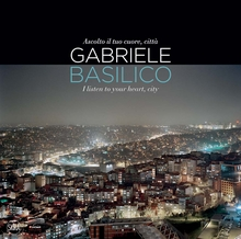 Gabriele Basilico: I Listen to Your Heart, City