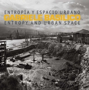 Gabriele Basilico: Entropy and Urban Space