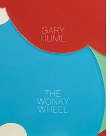 Gary Hume: The Wonky Wheel