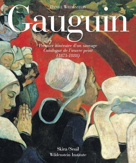 Gauguin: A Savage in the Making, Catalogue Raisonne of the Paintings (1873-1888)