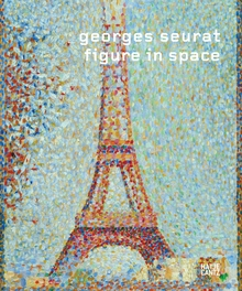 Georges Seurat: Figure in Space
