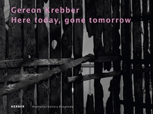 Gereon Krebber: Here Today, Gone Tomorrow