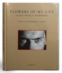 Gian Paolo Barbieri: Flowers of My Life
