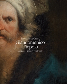 Giandomenico Tiepolo and His Fantasy Portraits
