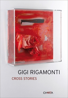 Gigi Rigamonti: Cross Stories