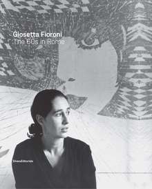 Giosetta Fioroni: The 60s in Rome