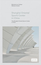 GMP: The Shanghai Oriental Sports Center in China