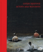 Goran Djurovic: Actors and Watchers