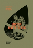 Gordon Matta-Clark: Experience Becomes the Object
