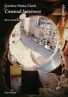 Gordon MattaClark: Conical Intersect