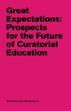 Great Expectations: Prospects for the Future of Curatorial Education