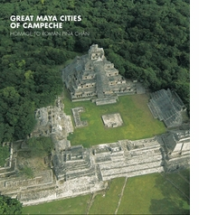 Great Maya Cities of Campeche