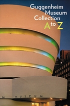 Guggenheim Museum Collection: A To Z