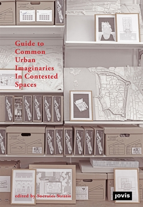 Guide to Common Urban Imaginaries in Contested Spaces