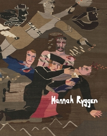 Hannah Ryggen: Weaving the World