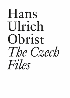Hans Ulrich Obrist: The Czech Files