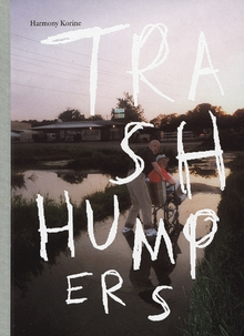 Harmony Korine: The Trash Humpers