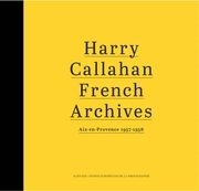 Harry Callahan: French Archives