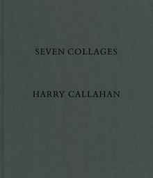 Harry Callahan: Seven Collages