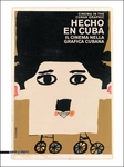 Hecho en Cuba: Cinema in the Cuban Graphics