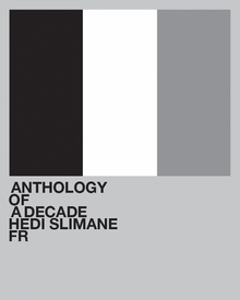 Hedi Slimane: Anthology of a Decade, France