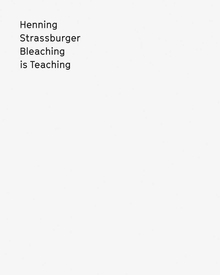 Henning Strassburger: Bleaching Is Teaching