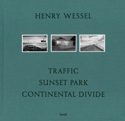 Henry Wessel: Traffic/Sunset Park/Continental Divide