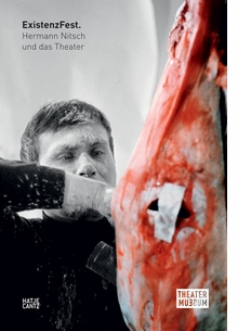 Hermann Nitsch and the Theater: ExistenzFest