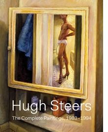 Hugh Steers: The Complete Paintings