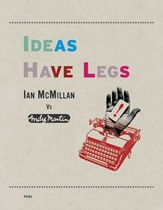 Ideas Have Legs: Ian McMillan vs. Andy Martin