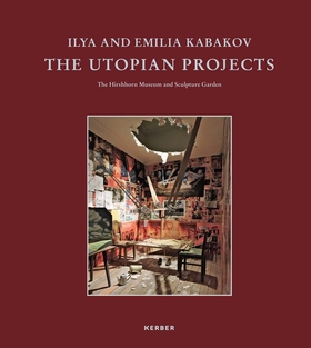 Ilya and Emilia Kabakov: The Utopian Projects