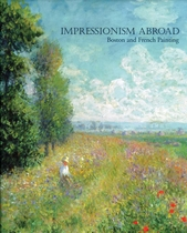 Impressionism Abroad: Boston And French Painting
