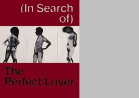 (In Search Of) The Perfect Lover