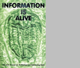 Information Is Alive