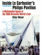 Inside Le Corbusier's Philips Pavilion