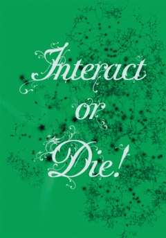 Interact or Die: There Is Drama In The Networks