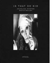 Is That So Kid: David Bailey, Angelica Huston